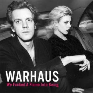Warhaus - We Fucked A Flame Into Being_0